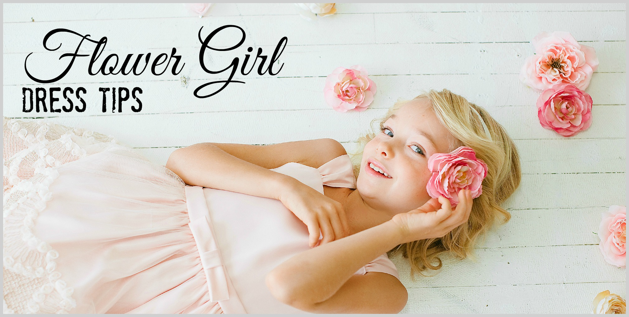 Flower Girl Dress Tips
