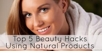Top 5 Beauty Hacks Using Natural Products