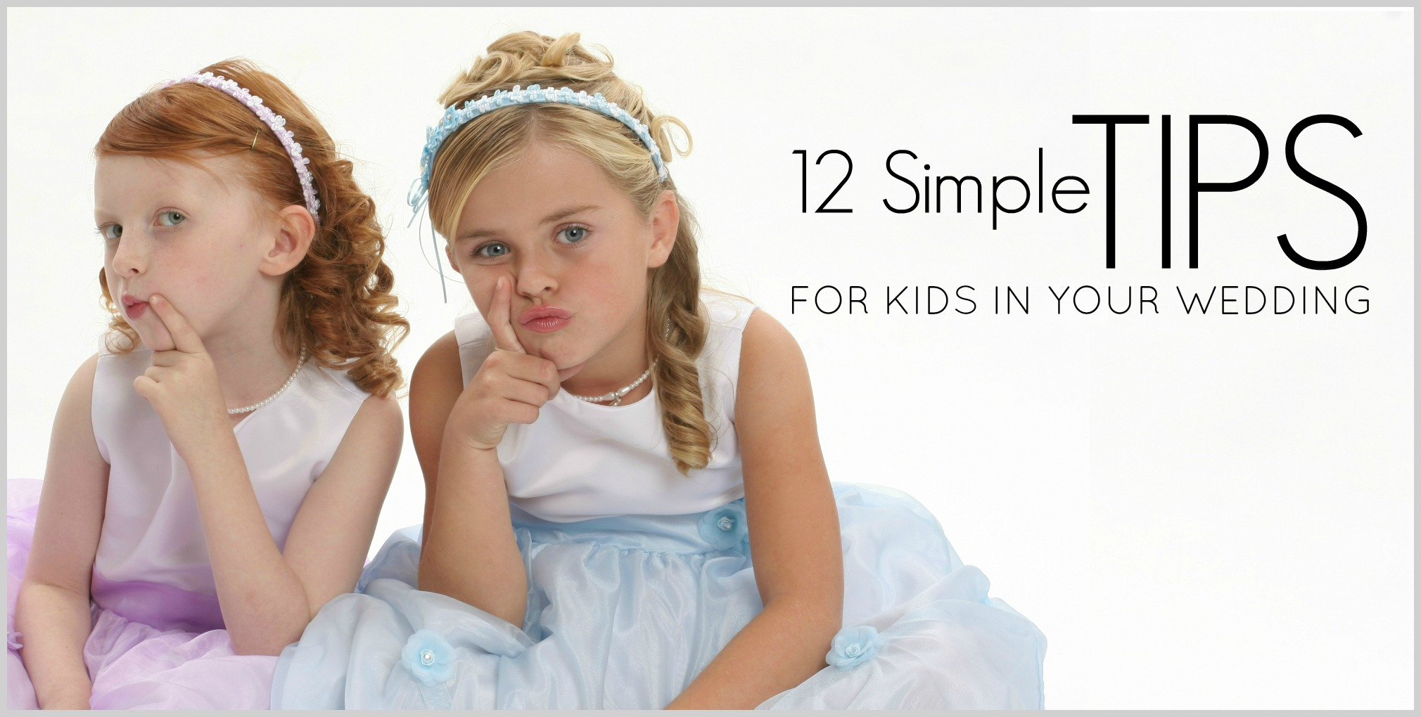 12 Simple Tips for Kids in Your Wedding