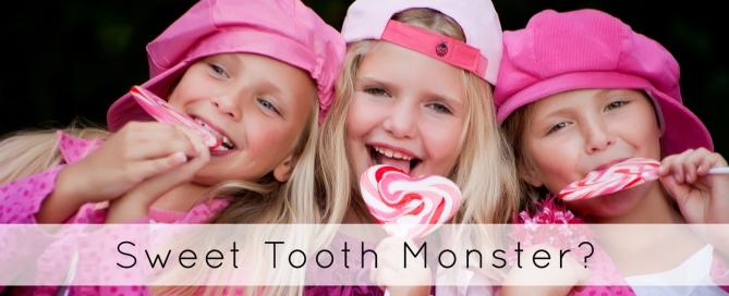 Sweet tooth monsters?