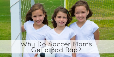 Why do soccer moms get a bad rap?