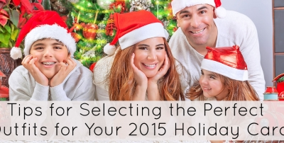 4 Important Tips for Selecting the Perfect Outfits for Your 2015 Holiday Card