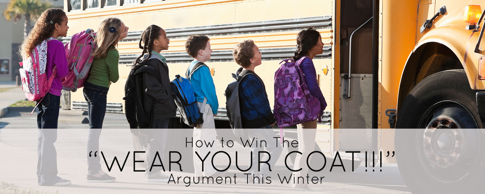 How to win the wear your jacket argument this winter.